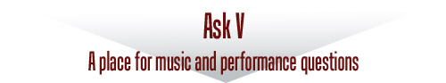 Ask Vance _ A place for music & performance questions