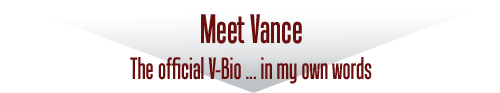Meet Vance - The official V-bio ... in myown words